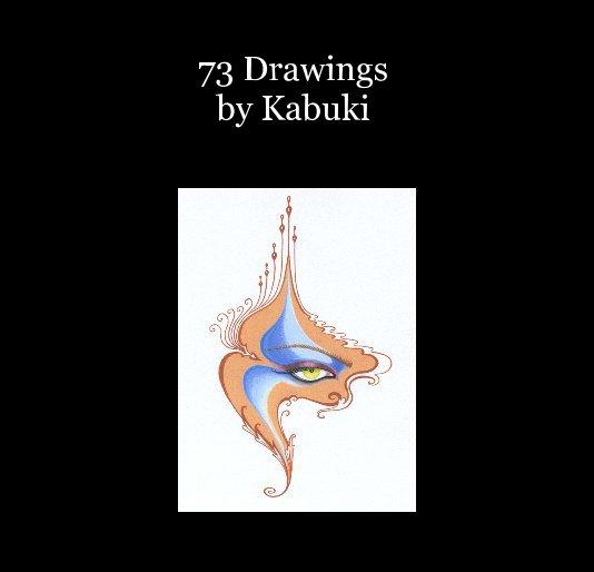 View 73 Drawings by Kabuki by Kabuki