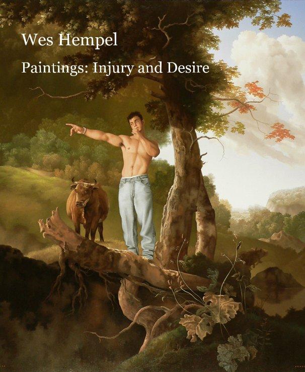 View Wes Hempel Paintings: Injury and Desire by Wes Hempel and Jack Balas