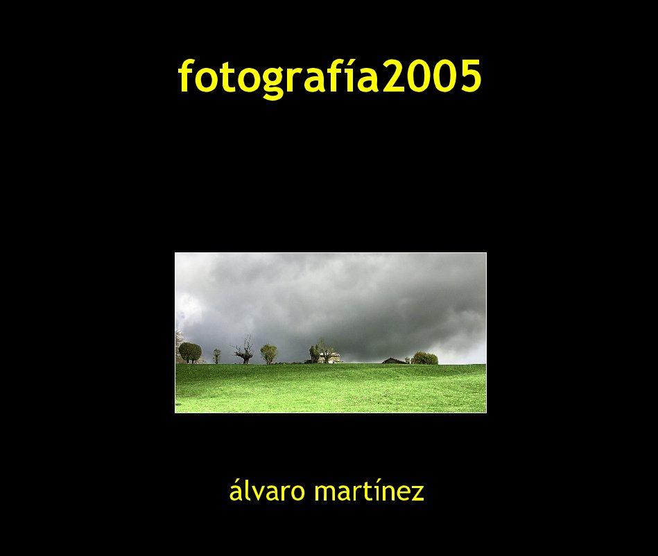 Ver fotografia2005 por Alvaro Martinez