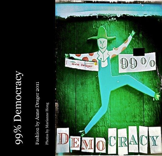 99% Democracy nach Photos by Marianne Hong anzeigen