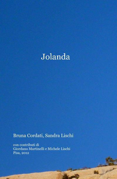 Visualizza Jolanda di Bruna Cordati, Sandra Lischi con contributi di Giordano Martinelli e Michele Lischi Pisa, 2012