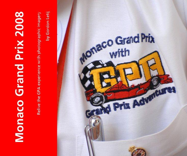 View Monaco Grand Prix 2008 by Gordon Letij