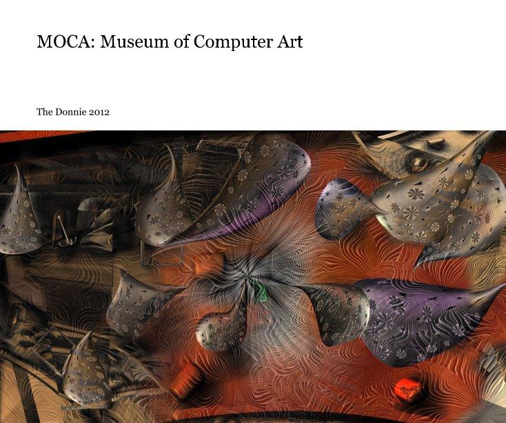 Ver MOCA: Museum of Computer Art por The Donnie 2012