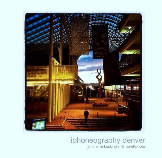 View iphoneography denver by jennifer m koskinen | @merrittphoto