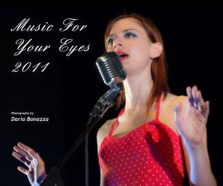 Music For Your Eyes 2011 - Libri d'arte e fotografia fotolibro
