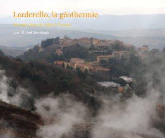 Larderello, la géothermie - Voyages livre photo