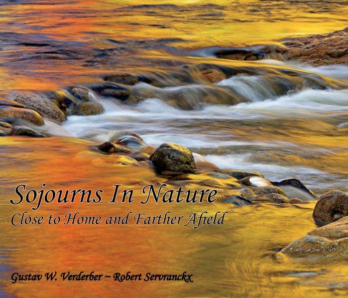 View Sojourns In Nature by Gustav W. Verderber and Robert Servranckx