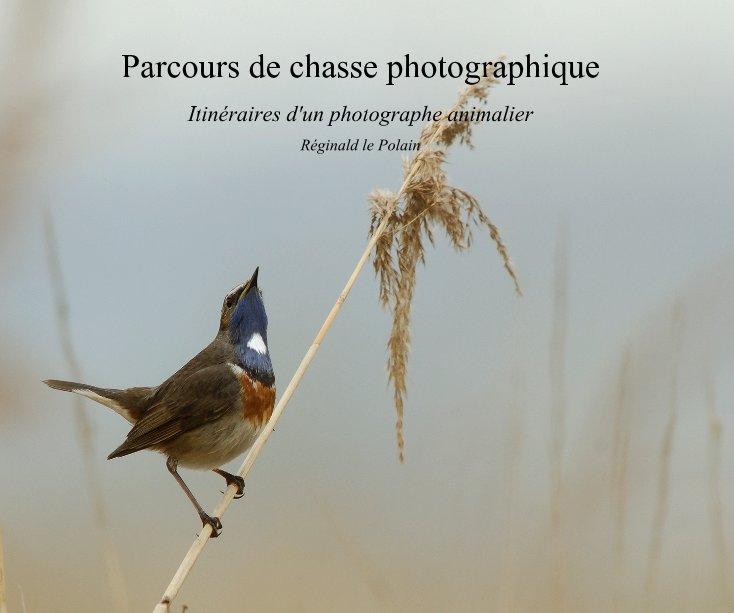 View Parcours de chasse photographique by Réginald le Polain