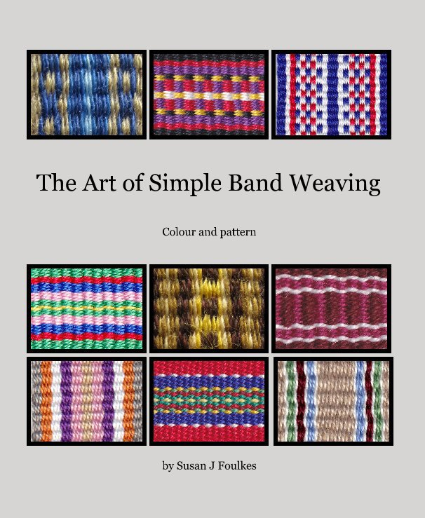 View The Art of Simple Band Weaving by Susan J Foulkes