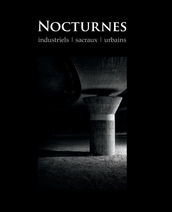 Nocturnes industriels, sacraux et urbains nach Dr. Thomas Brotzler anzeigen
