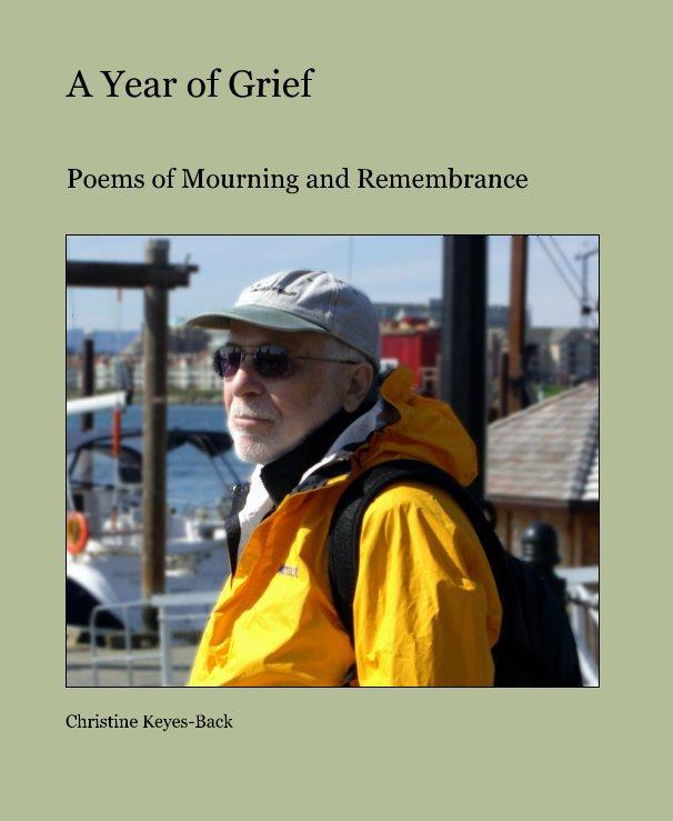 Ver A Year of Grief por Christine Keyes-Back