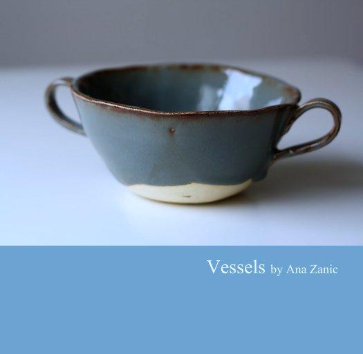 View Vessels by Ana Zanic by anazanic