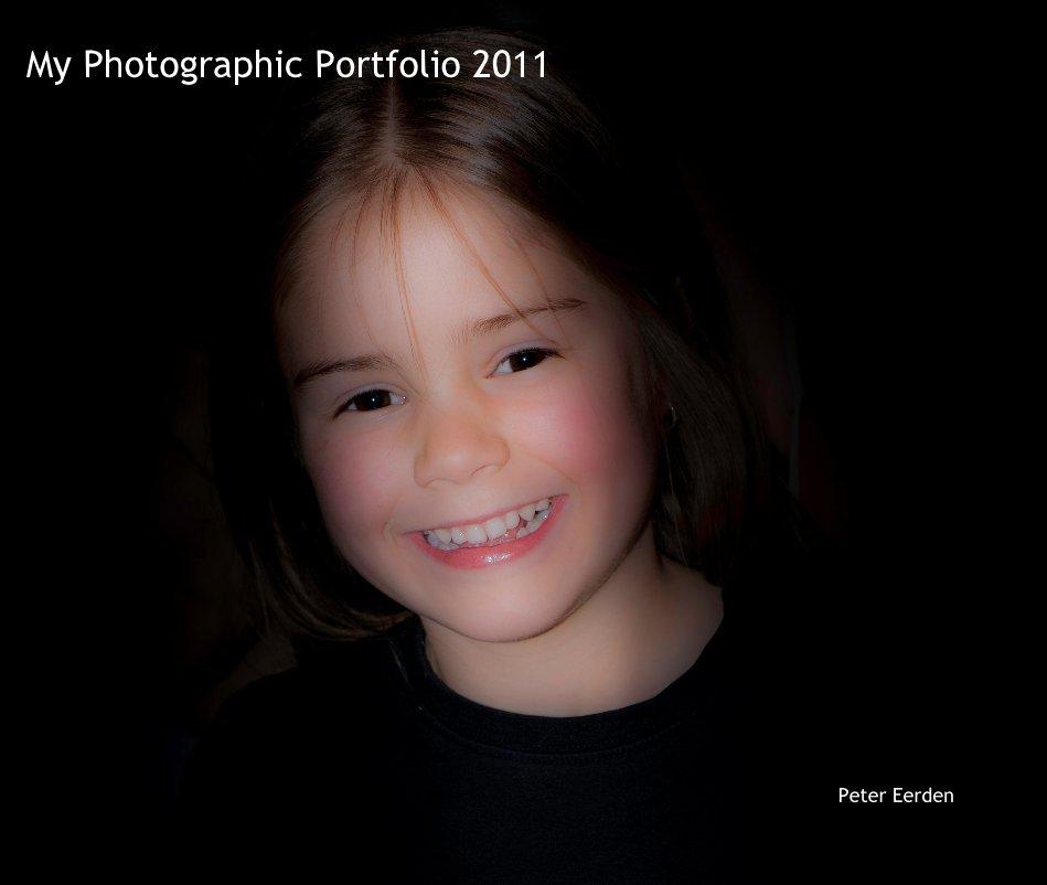 View My Photographic Portfolio 2011 by Peter Eerden