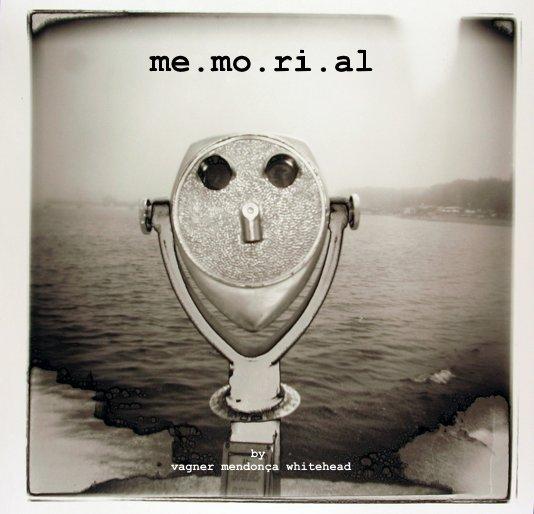 View me.mo.ri.al by vagner mendonça whitehead