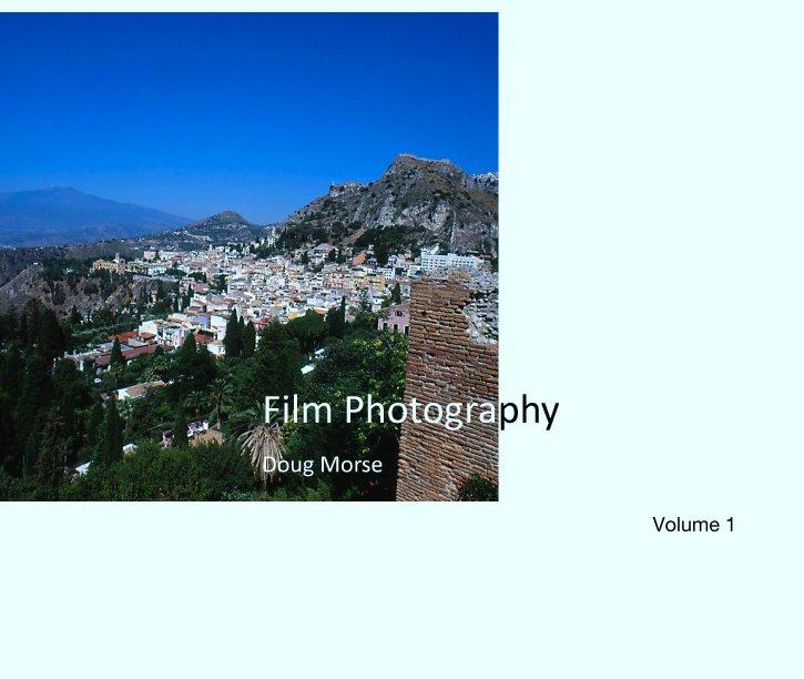 View Film Photography                                                                        Volume 1 by Douglas Morse