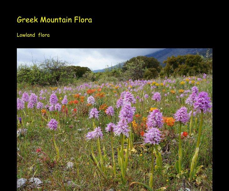 View Greek Mountain Flora Lowland flora by klaaskam