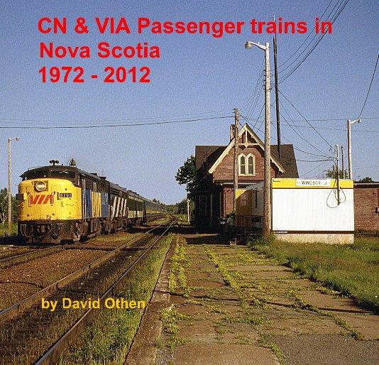 View CN & VIA Passenger trains in Nova Scotia 1972 - 2012 by David Othen