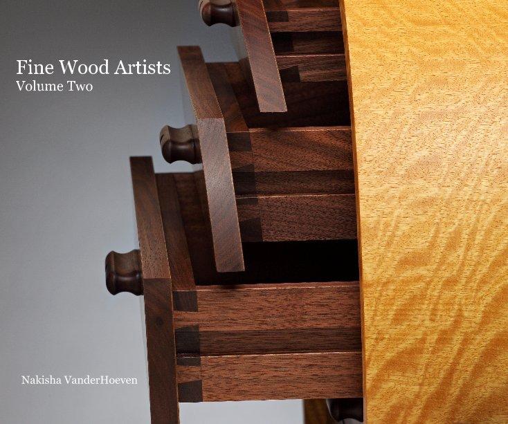 View Fine Wood Artists Volume Two by Nakisha VanderHoeven