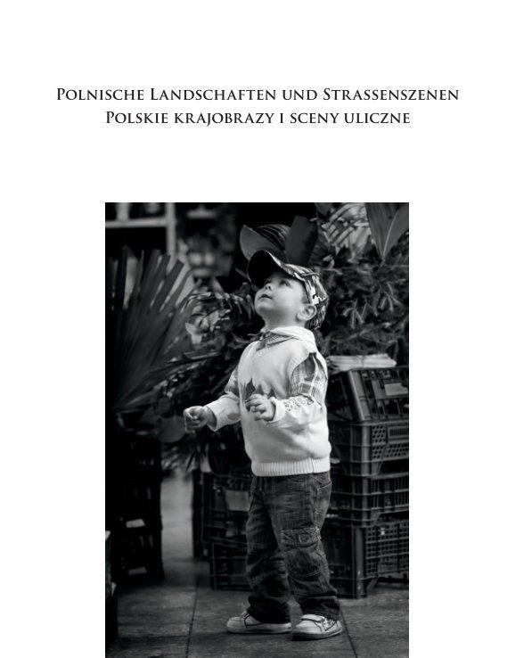 Polnische Landschaften und Straßenszenen nach Dr. Thomas Brotzler anzeigen
