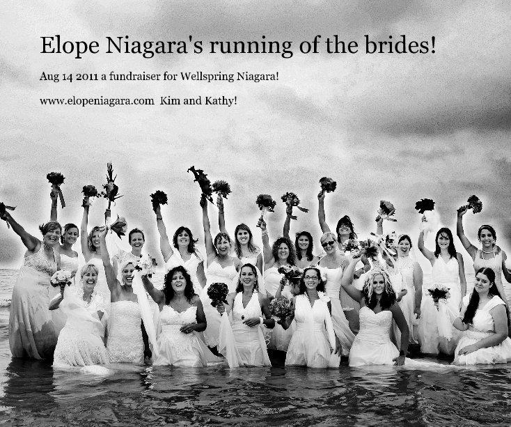View Elope Niagara's running of the brides! by www.elopeniagara.com Kim and Kathy!