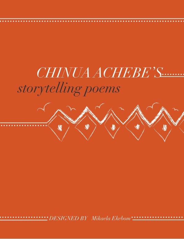 View Chinua Achebe's Storytelling Poems by Mikaela Ekebom