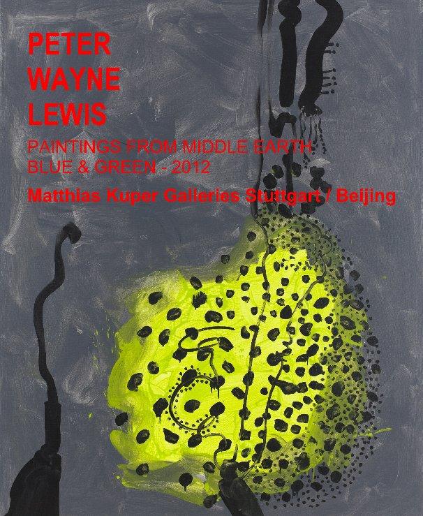 View PETER WAYNE LEWIS by Matthias Kuper Galleries Stuttgart-Beijing
