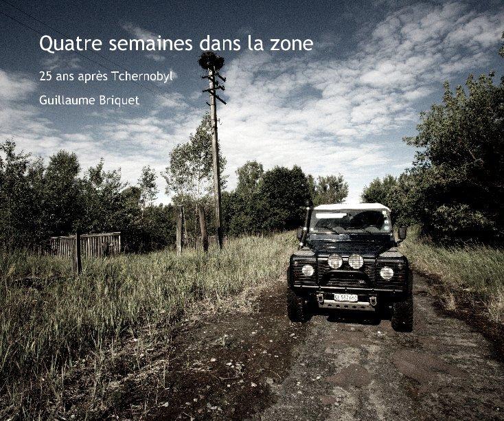 View Quatre semaines dans la zone by Guillaume Briquet