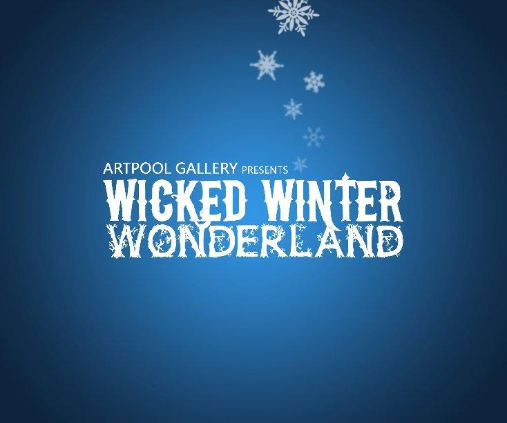 View Wicked Winter Wonderland by ARTpool Gallery