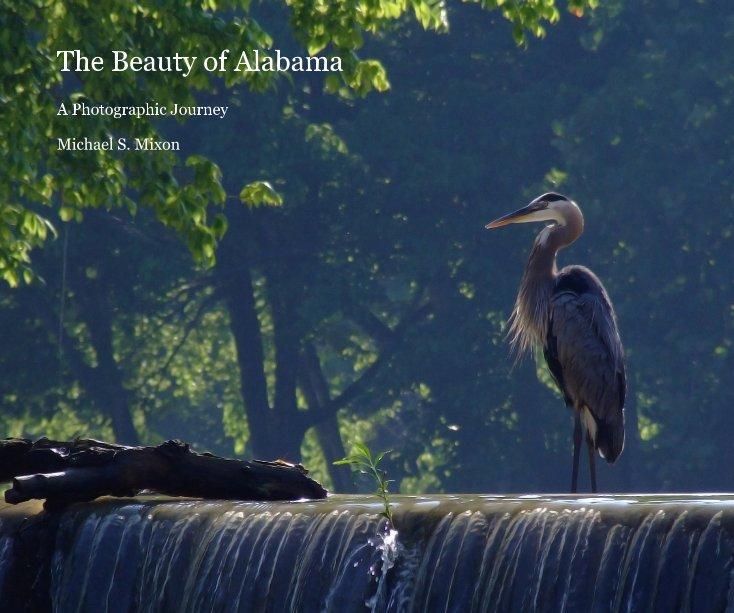 Ver The Beauty of Alabama por Michael S. Mixon