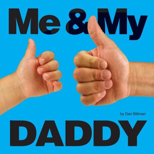 View Me & My DADDY by Dan Bittman