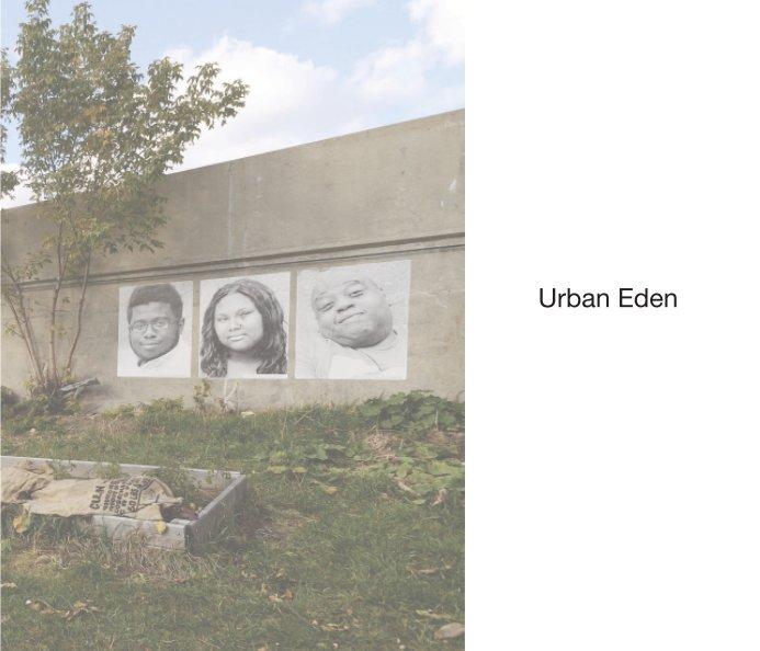 View urban eden by John Ruebartsch & Sally Kuzma