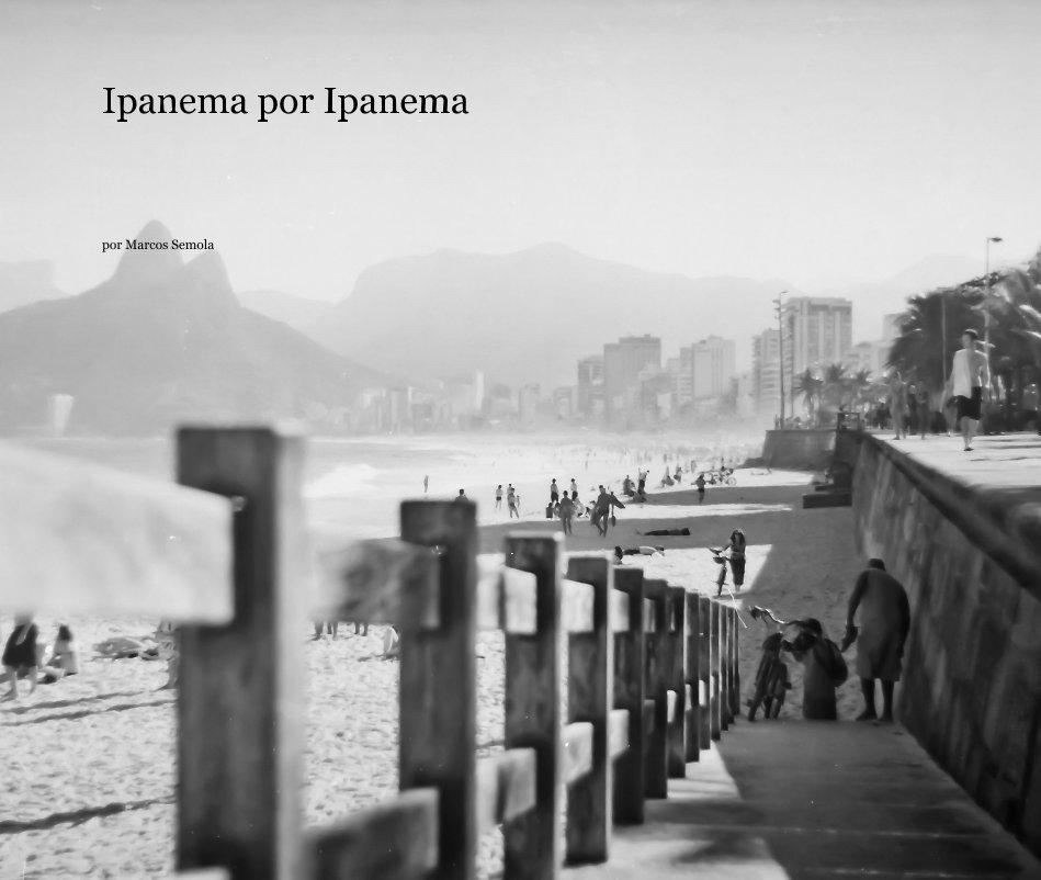 View Ipanema por Ipanema by Marcos Semola