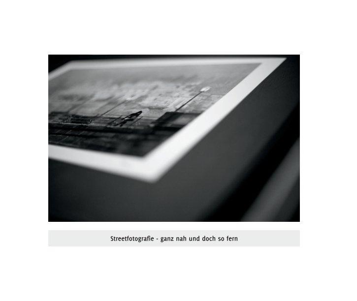 Streetfotografie - ganz nah und doch so fern nach Dr. Thomas Brotzler anzeigen