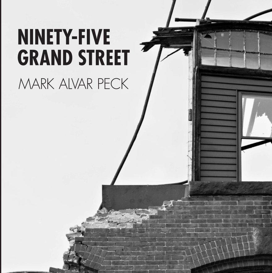 View Ninety-Five Grand Street by Mark Alvar Peck