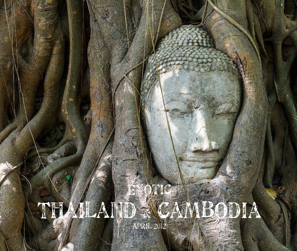 View Exotic Thailand & Cambodia by Marios Forsos