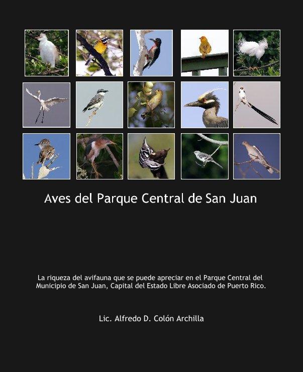 View Aves del Parque Central de San Juan by Lic. Alfredo D. Colón Archilla