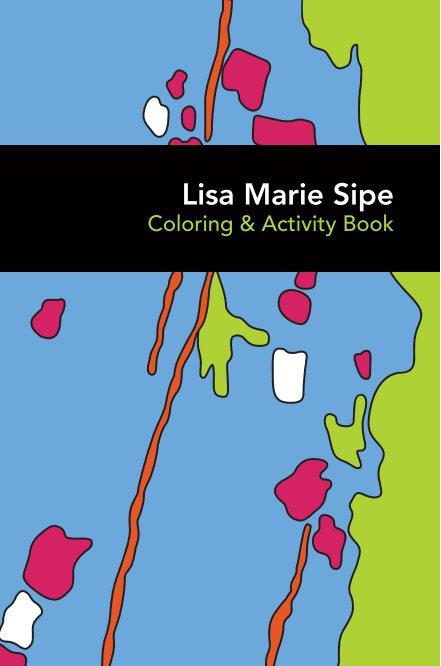 View Lisa Marie Sipe by Lisa Marie Sipe