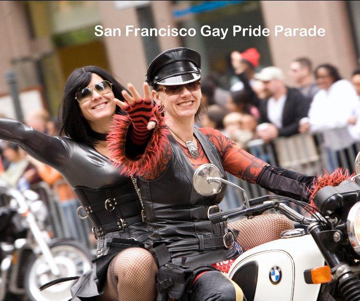 View San Francisco Gay Pride Parade by Judy Holm