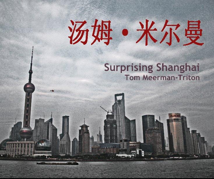 Bekijk Surprising Shanghai Tom Meerman-Triton op Tom Meerman-Triton