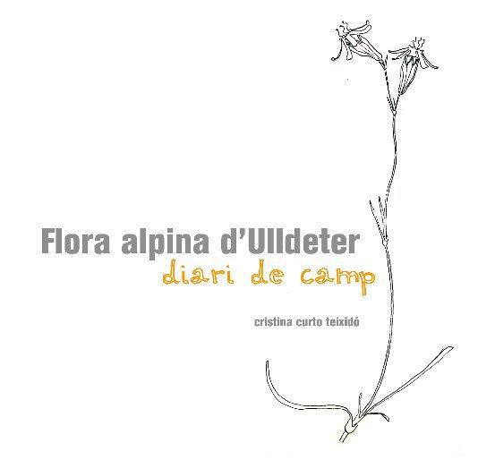 Ver Flora alpina d'Ulldeter por Cristina Curto Teixidó