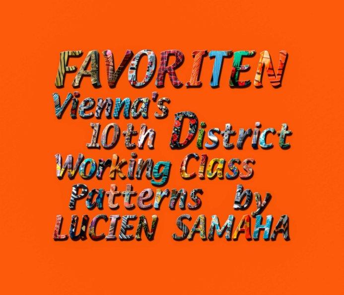 View Favoriten - Vienna's 10th District Working Class Patterns by Lucien Samaha