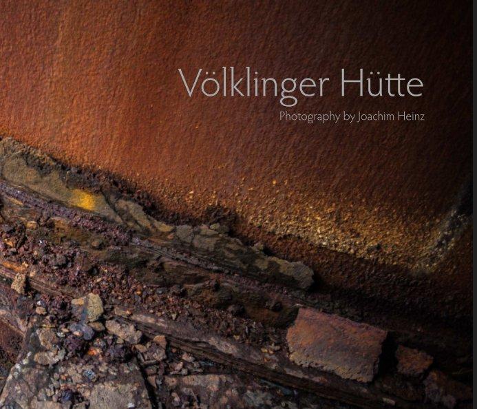 View Völklinger Hütte by Joachim Heinz