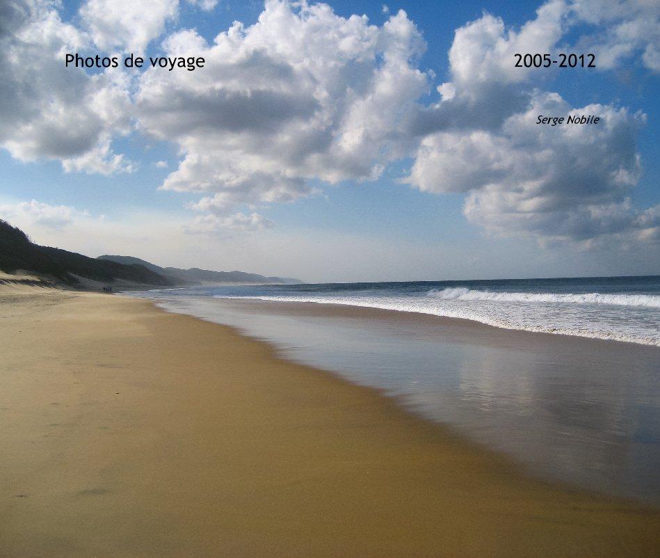 View Photos de voyage 2005-2012 Serge Nobile by macnobili
