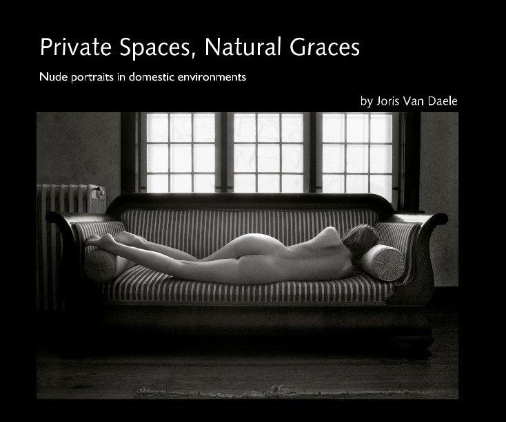 View Private Spaces, Natural Graces by Joris Van Daele