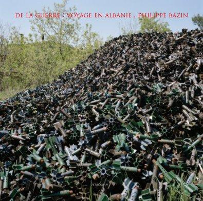 De la guerre : voyage en Albanie - Livres d'art et de photographie livre photo