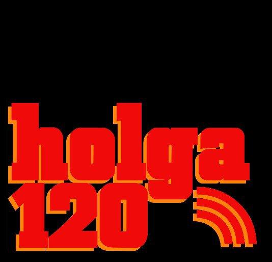 View Holga 120 by Patrick Guilfoyle