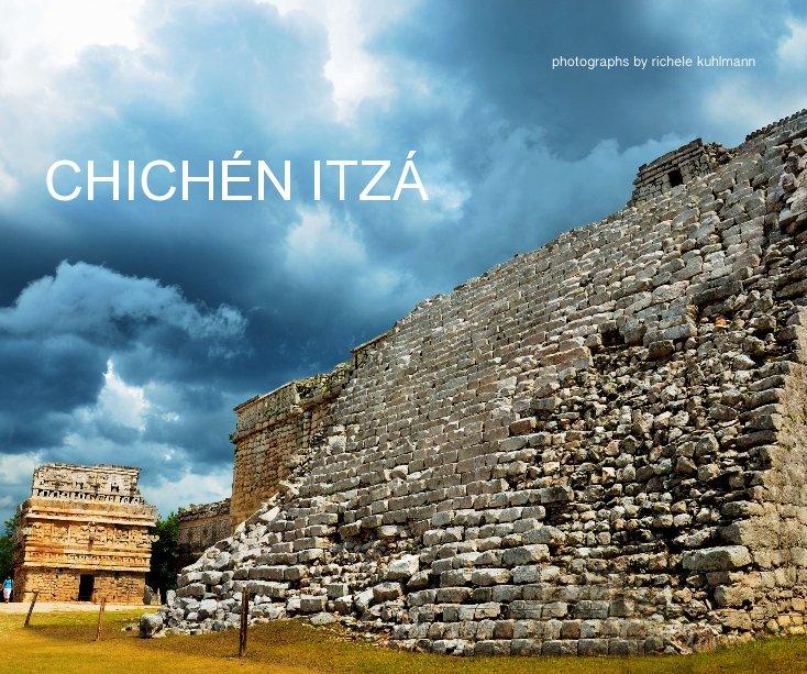 View Chichén Itzá by Richele Kuhlmann