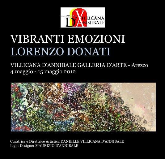 """Visualizza LORENZO DONATI """"VIBRANTI EMOZIONI"""" di DANIELLE VILLICANA D'ANNIBALE"""