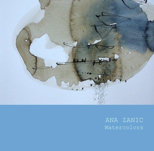 View ANA ZANIC  Watercolors by anazanic