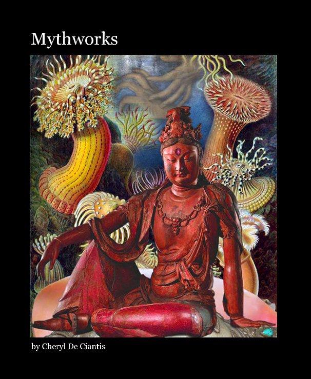 View Mythworks by Cheryl De Ciantis